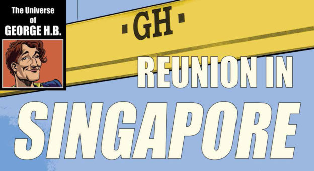 The Universe of George H.B. - A meeting in Singapur