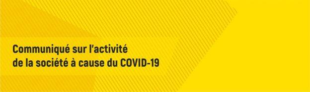 Communiqué sur l'activité de la société à cause du COVID-19